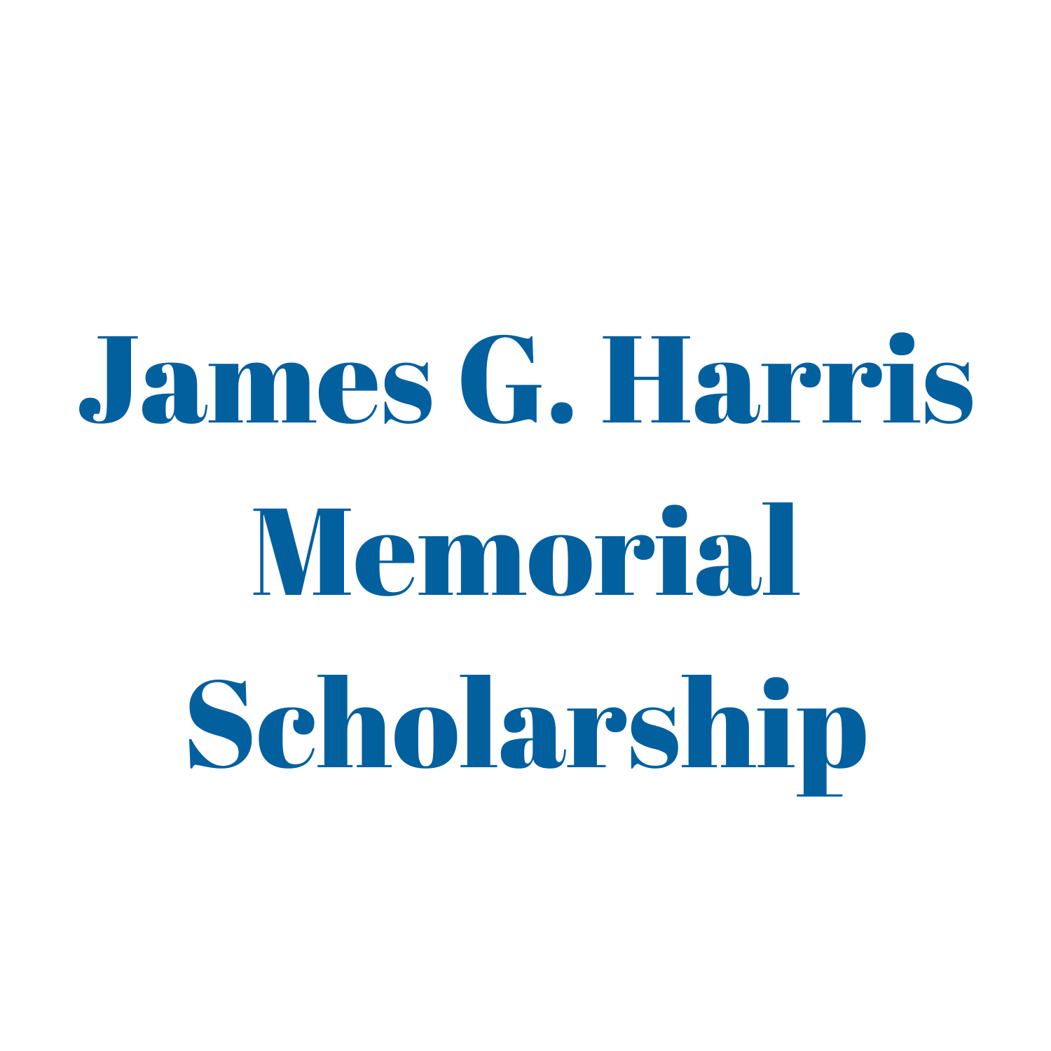 James G. Harris Memorial Scholarship